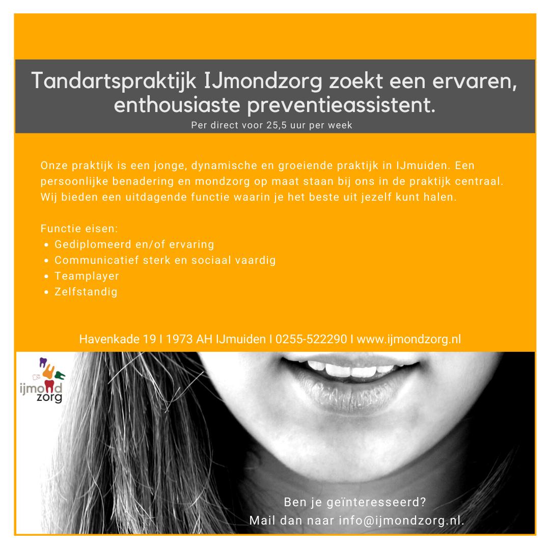 Vacature: Tandartspraktijk IJmondzorg zoekt een ervaren, enthousiaste preventieassistent, IJmuiden