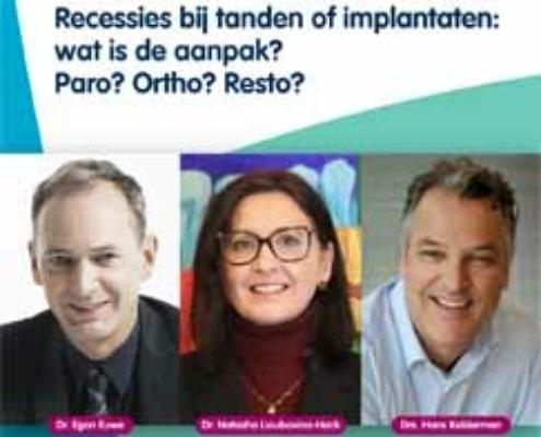 Recessies bij tanden of implantaten: wat is de aanpak? Paro? Ortho? Resto?